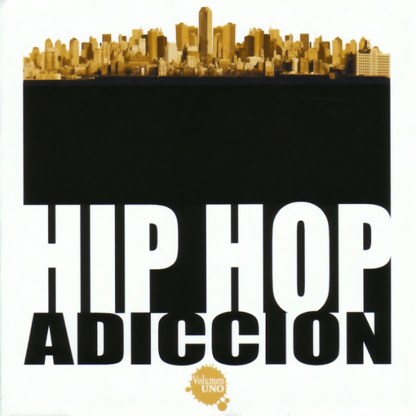 2007   Recopilatorio   Hip Hop Adiccin   Estaochungo Records 1